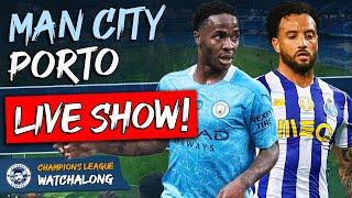 Man City vs Porto LIVE WATCHALONG STREAM | CHAMPIONS LEAGUE
