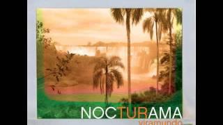 Nocturama- Eu sei que vou te amar (Music: Antonio Carlos Jobim, Lyrics: Vinicius de Moraes.