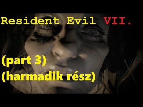 Resident Evil 7 - walkthrough - part 3 (magyar felirattal!)