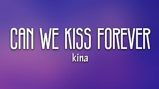 Kina - Can We Kiss Forever? (Lyrics) ft. Adriana Proenza