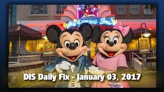 DIS Daily Fix | Your Disney News for 01/03/17