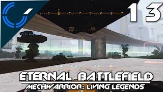 Eternal Battlefield - 13 - MechWarrior: Living Legends