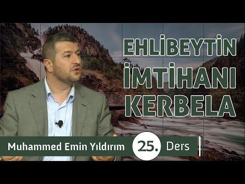 Ehlibeyt'in Büyük İmtihanı: Kerbela (25. Ders)