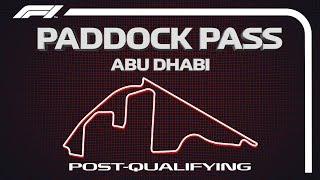 F1 Paddock Pass: Post-Qualifying At The 2019 Abu Dhabi Grand Prix