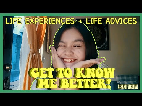 GET TO KNOW ME BETTER! (+LIFE EXPERIENCES AND LIFE ADVICES) || ASHANTI SEGUNIAL