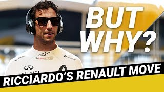 Why Has Daniel Ricciardo Moved To Renault For 2019?