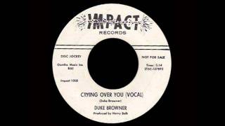 Duke Browner - Crying Over You (Vocal)