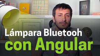 Conectándonos a una lámpara Bluetooth desde Angular