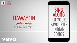 Gambar cover Hawayein - Jab Harry Met Sejal|Official Bollywood Lyrics|Arijit Singh