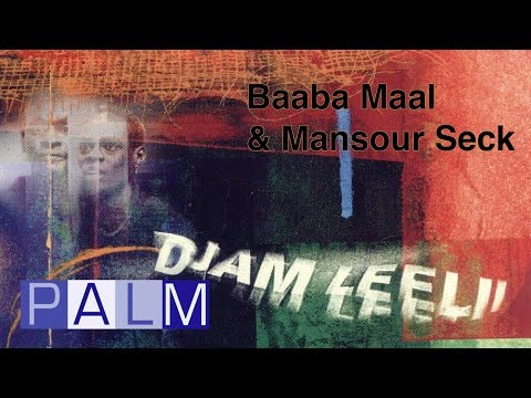 Baaba Maal & Mansour Seck: Djam Leelii [Full Album]