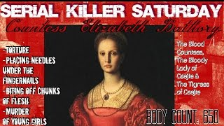 Serial Saturday: Countess Elizabeth Bathory