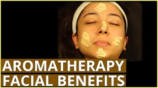 Aromatherapy Facial Benefits For Stress Relief
