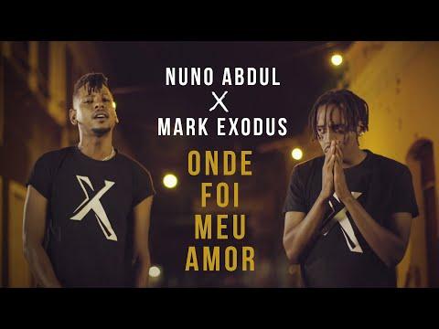 Nuno Abdul Feat. Mark Exodus - Onde Foi Meu Amor (Official Vídeo)