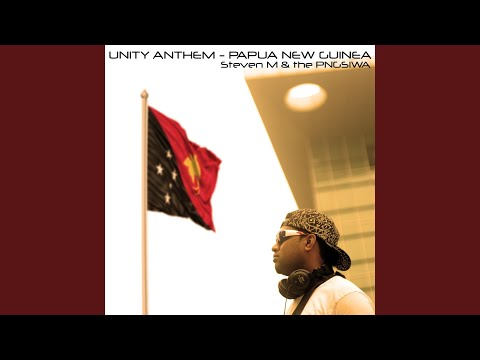 Unity Anthem - Papua New Guinea