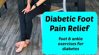 Diabetic Foot Pain Relief: Foot and Ankle Exercises for Diabetes !