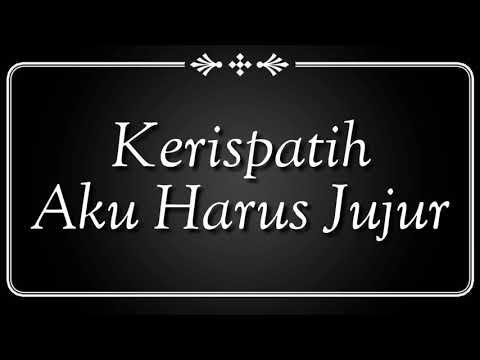 Kerispatih - Aku Harus Jujur (karaoke HQ) With Lirik