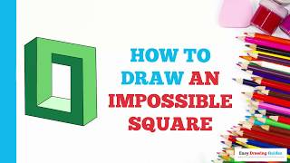 How to Draw an Impossible Square in a Few Easy Steps: Drawing Tutorial for Kids and Beginners