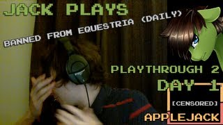 Jack Plays Banned From Equestria Daily 1 4 Playthrough 2 Day 1 Applejack
