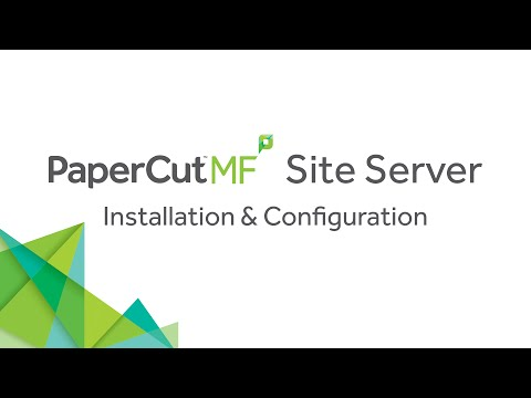 Getting Started: PaperCut Site Server Installation & Configuration