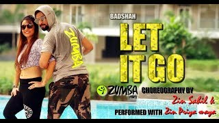 Let It Go by Badshah and Andrea Jeremiah Zumba fitness  dance choreography