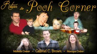 """Return to Pooh Corner"" - Gabriel Brown, Monique Creber, Michelle Creber."