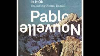 Pablo Nouvelle & Fiona Daniel - Is It Ok