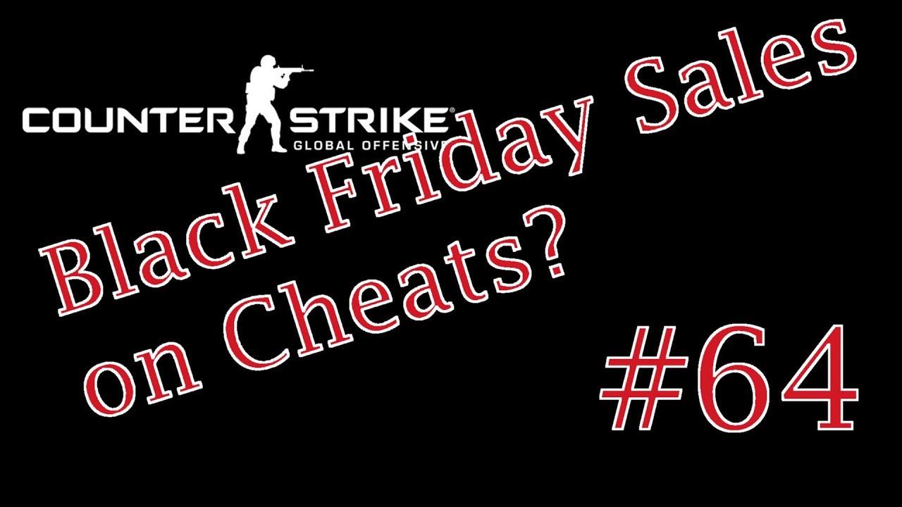 csgo overwatch 64 black friday sales on cheats youtube