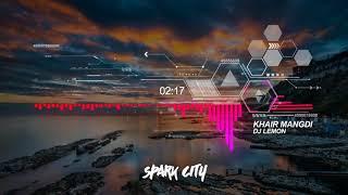 Khair Mangdi (DJ Lemon Remix)