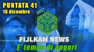 FIJLKAM NEWS 41 - E' TEMPO DI AUGURI