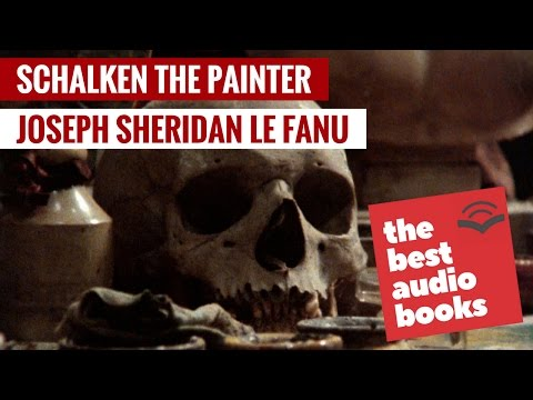 Schalken the Painter Audiobook by Joseph Sheridan Le Fanu | Fantasy and Horror Classics