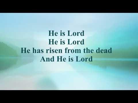He is Lord with lyrics - Scott Riggan