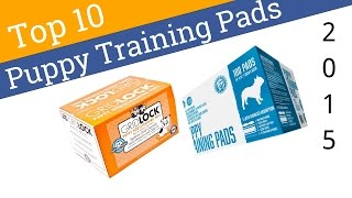 10 Best Puppy Training Pads 2015