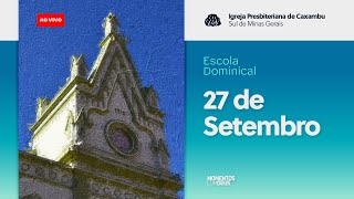 Momentos com Deus - Escola Dominical (27/09/2020)