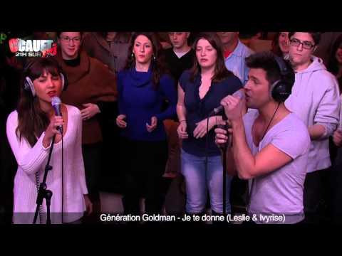 Génération Goldman - Je Te Donne (Leslie & Ivyrise) - C'Cauet Sur NRJ