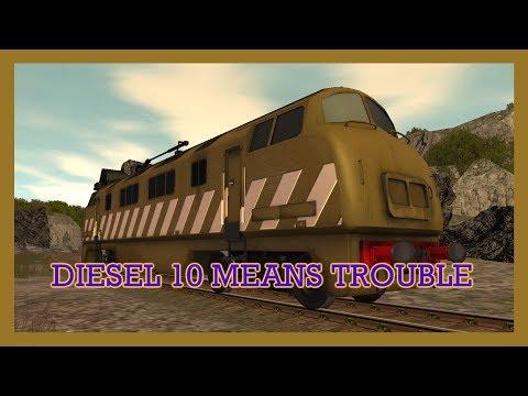Trainz Adaptation - Diesel 10 Means Trouble