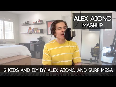 2 Kids and ily by Alex Aiono and Surf Mesa  Alex Aiono Mashup