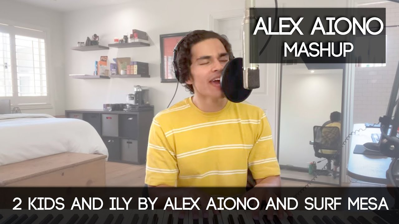 2 Kids And Ily By Alex Aiono And Surf Mesa Alex Aiono Mashup Youtube