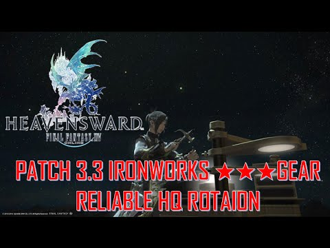 Final Fantasy XIV: Heavensward - Ironworks ★★★ Crafting gear Reliable HQ Rotaion Guide