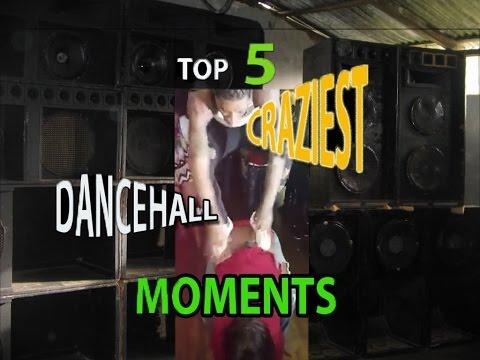 Top 5 craziest Dancehall Moments