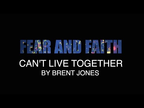 BRENT JONES FEAR AND FAITH CANT LIVE TOGETHER (LYRIC VIDEO)