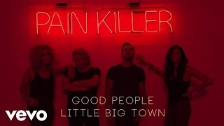 Watch Little Big Town Good People video