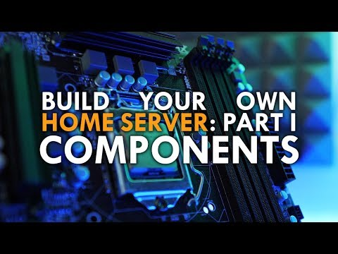 How to Build a Home Server Part 1: Picking the right Components