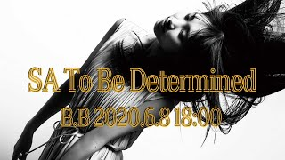 【2020.6.8】SA To Be Determined B.B Internet sign live【佐保明梨】