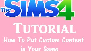 The Sims 4: Tutorial - How to put Custom Content in your game