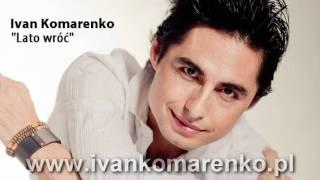 Ivan Komarenko - Lato wróć (Audio)