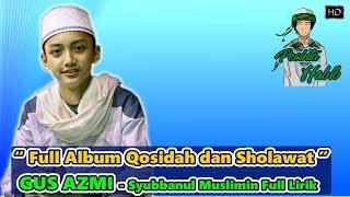 Full Album Qosidah dan Shalawat Terbaru Gus Azmi bikin BAPER - Syubbanul Muslimin  Full Lirik HD