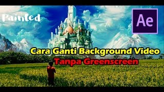 After Effect Tutorial - Cara Ganti Background Video Tanpa Greenscreen [INDONESIA]