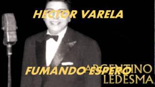 FUMANDO ESPERO-HECTOR VARELA-ARGENTINO LEDESMA