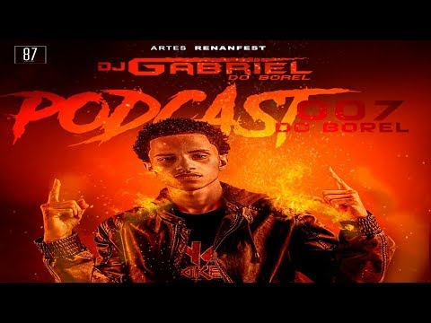 # PODCAST 007 DJ GABRIEL DO BOREL 2018