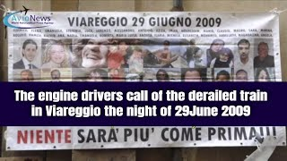 The engine drivers' call of the derailed train in Viareggio the night of 29 June 2009
